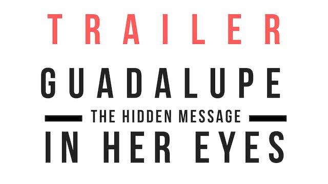 Trailer · Guadalupe: The hidden messa...