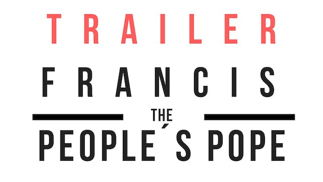 Trailer · Francis, the People´s Pope