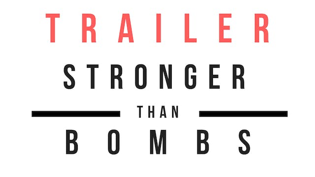 Trailer · Stronger than bombs