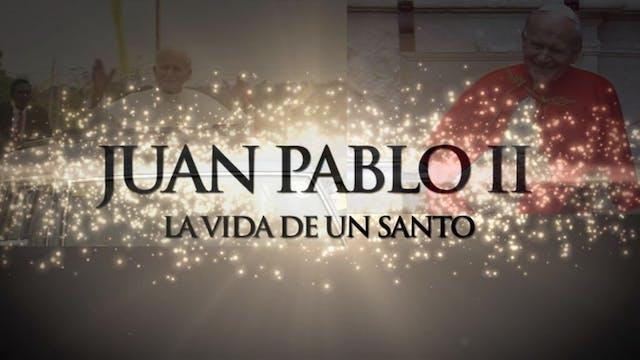 Juan Pablo II: La vida de un santo