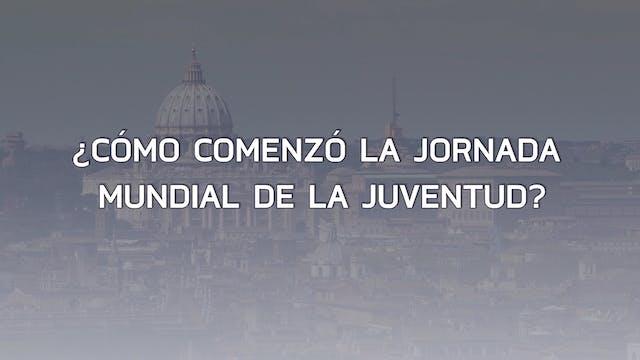¿Qué es la Jornada Mundial de la Juve...