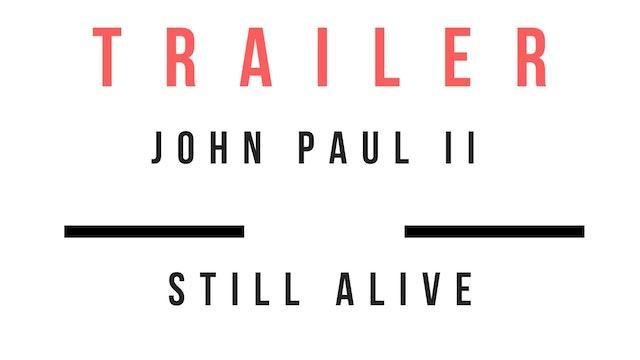Trailer ·John Paul II: Still Alive
