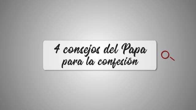 Los 4 consejos del Papa Francisco para la confesión