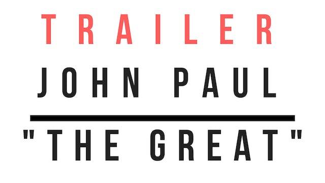 Trailer · John Paul the Great