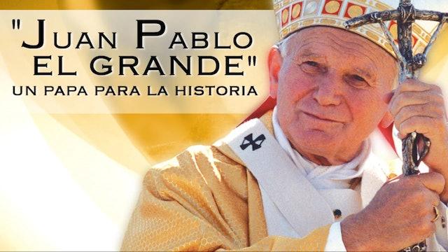 """""""Juan Pablo el Grande"""" Un Papa para la historia"""