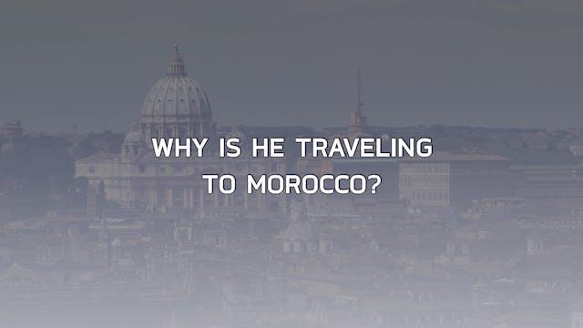 Keys to Pope Francis' trip to Morocco