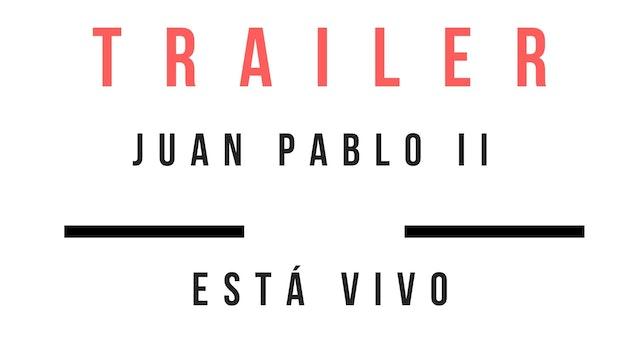 Trailer · Juan Pablo II: está vivo
