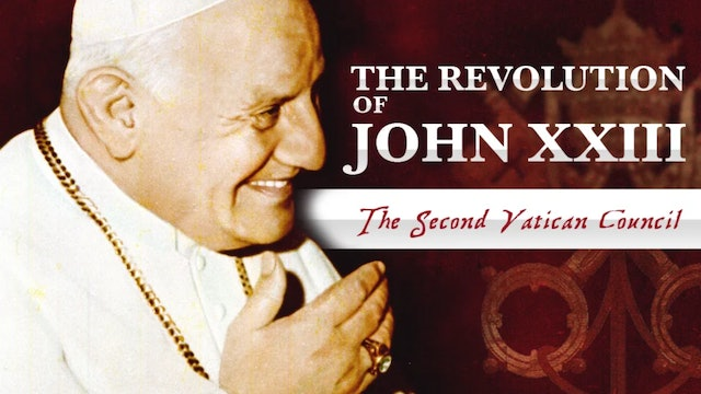 The Revolution of John XXIII: The Second Vatican Council