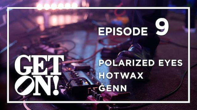 Get On! Episode 9
