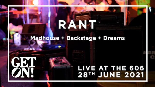 RANT @ The 606 Club, 28th June 2021