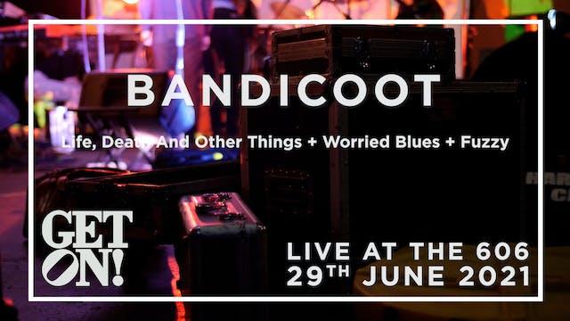 Bandicoot @ The 606 Club, 29th June 2021