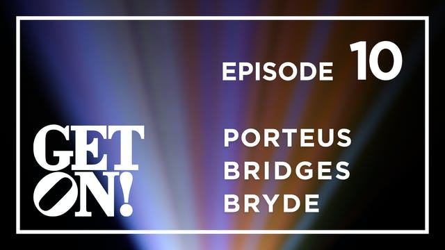 Get On! Episode 10