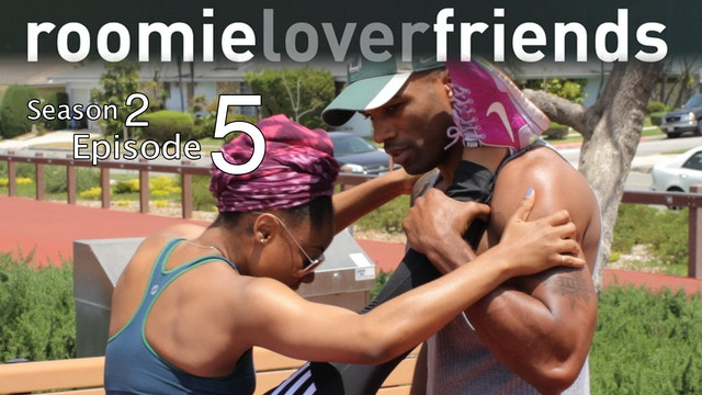 Roomieloverfriends S2 |Episode 5 of 9|
