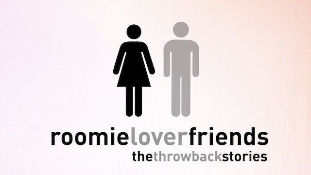 Roomieloverfriends Throwback Stories