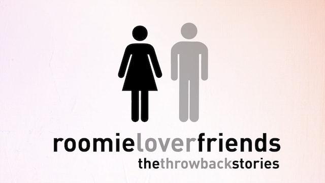 Roomieloverfriends Throwback Stories