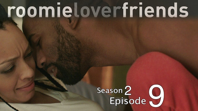 Roomieloverfriends S2 |Episode 9 of 9|