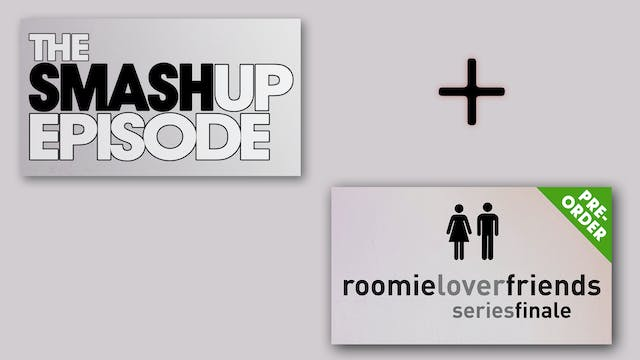 ROOMIELOVERFRIENDS | Series Finale + The SMASH UP