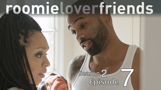 Roomieloverfriends S2 |Episode 7 of 9|