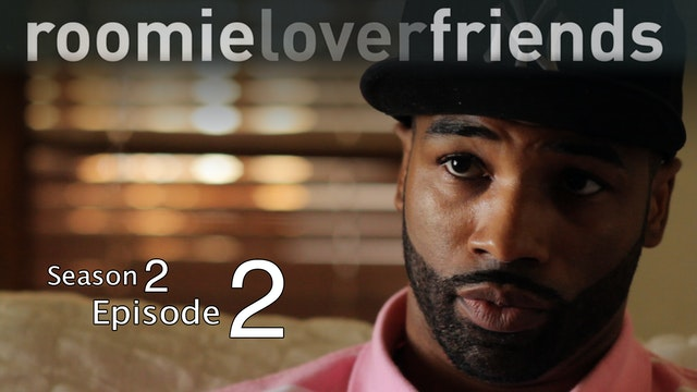 Roomieloverfriends S2 |Episode 2 of 9|