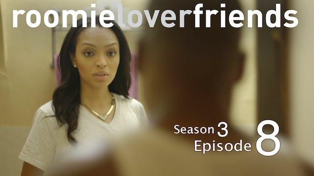 Roomielover S3 |Episode 8 of 9|