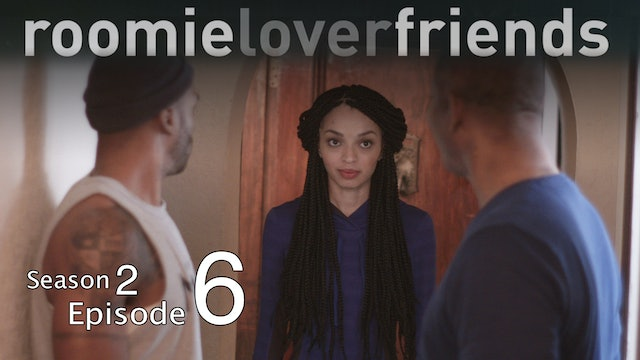 Roomieloverfriends S2 |Episode 6 of 9|