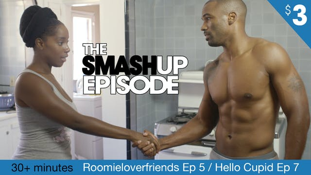 The ROOMIELOVERFRIENDS  / HELLO CUPID SMASH-UP Episode!