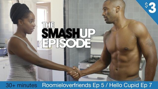 The ROOMIELOVERFRIENDS  / HELLO CUPID SMASH-UP Episode!
