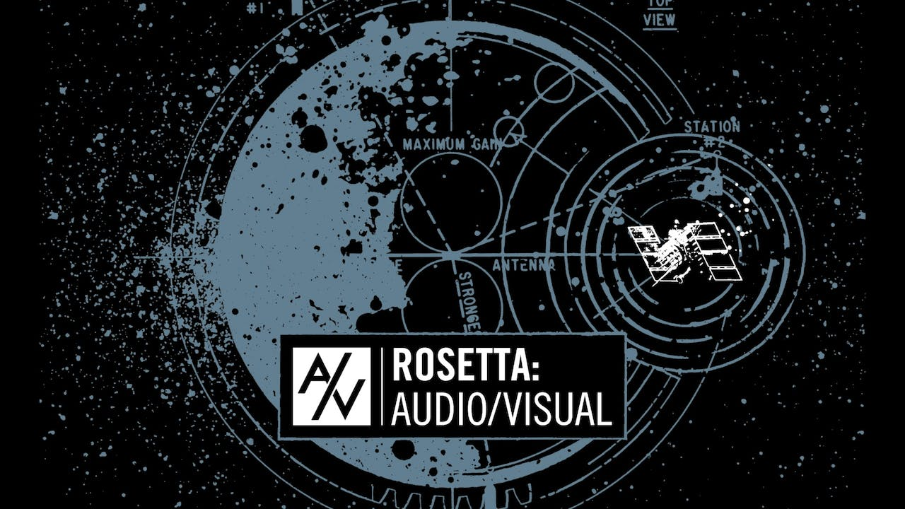 Rosetta: Audio/Visual