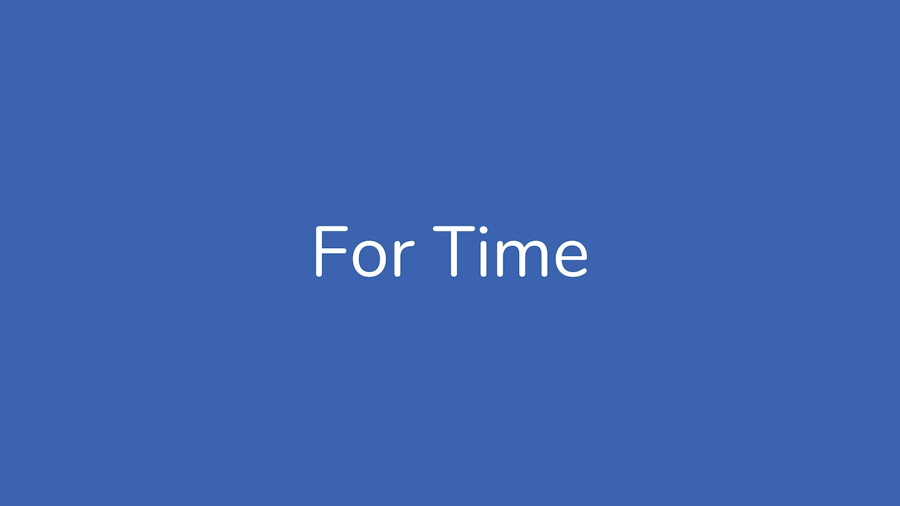 For Time