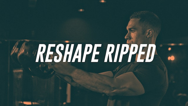 RESHAPE RIPPED