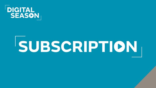 Digital Season: Subscription
