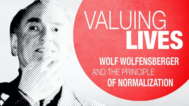 Valuing Lives: Wolf Wolfensberger and the Principle of Normalization