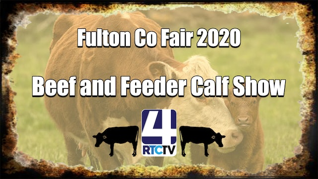 Fulton County 4H Beef and Feeder Calf Show 7-14-20