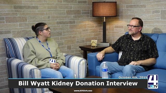 Bill Wyatt Kidney Donation Interview - 10-4-19