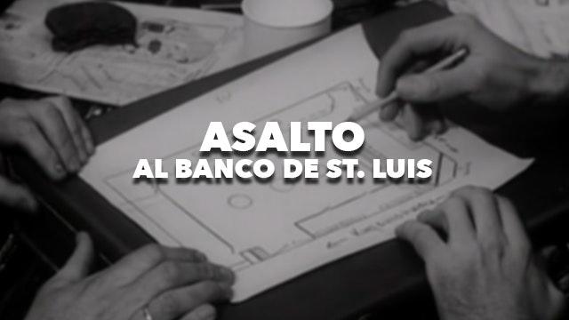 CANETTV Clásicos / Asalto al Banco de St Louis