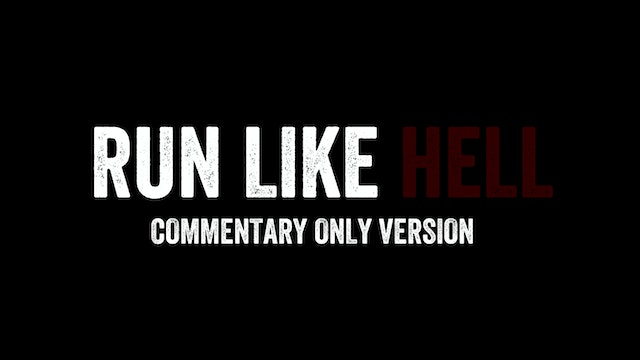 Run Like Hell - Commentary Only Version