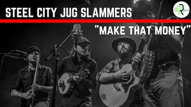 "Steel City Jug Slammers - ""Make That Money"""