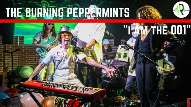"Burning Peppermints - ""I am the 001"""