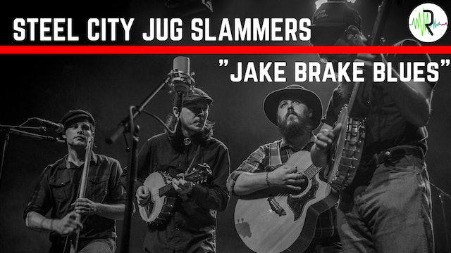 "Steel City Jug Slammers - ""Jake Brake Blues"""