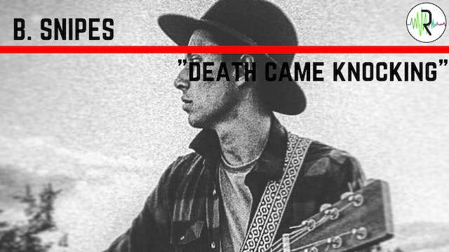 "B. Snipes - ""Death Came Knocking"""