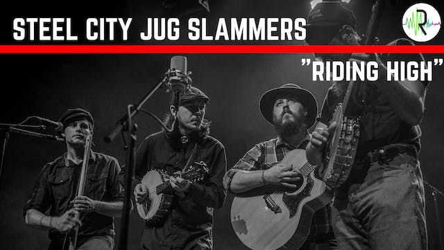"Steel City Jug Slammers - ""Riding High"""