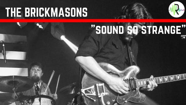 "The Brickmasons - ""Sound So Strange"""