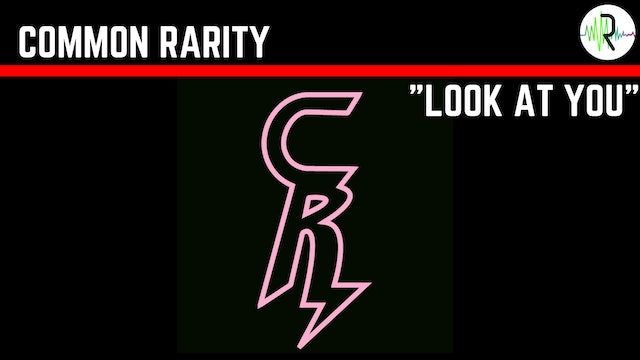 Look At You - Common Rarity