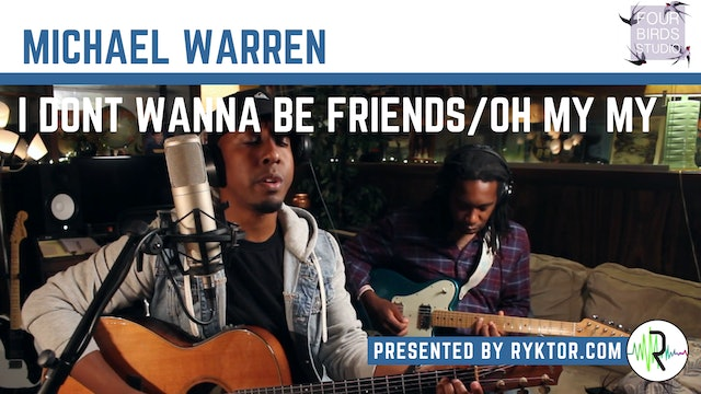 Michael Warren | I Don't Wanna Be Friends/Oh My My | Four Birds Sessions