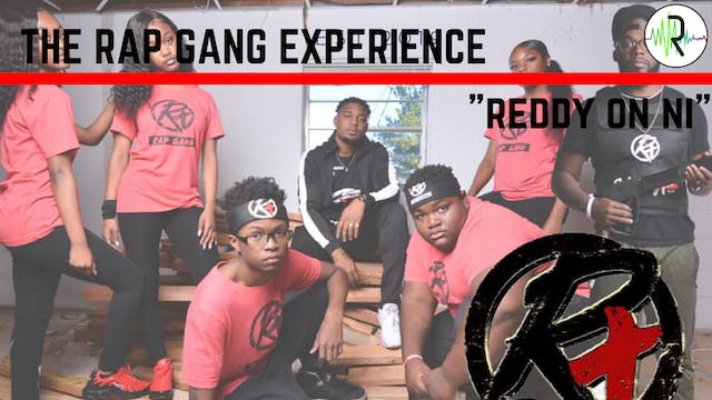 "Rap Gang Experience - ""Reddy On Ni"""