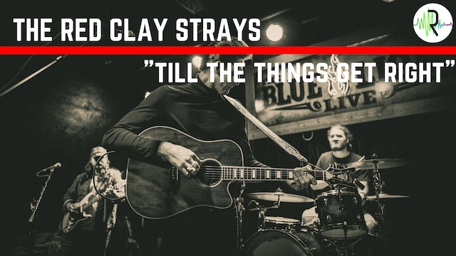 "The Red Clay Strays | ""Till The Things Get Right"""