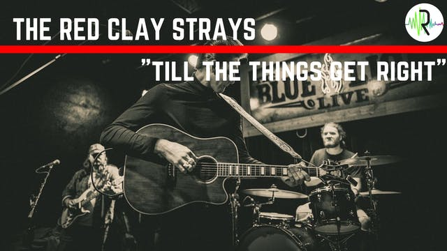 "The Red Clay Strays | ""Till The Thing..."