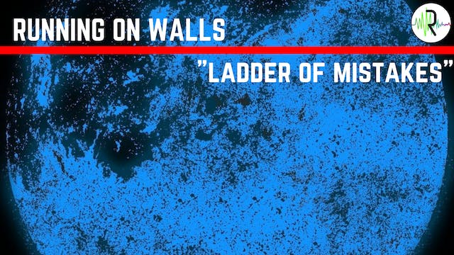 Ladder of Mistakes - Running on Walls