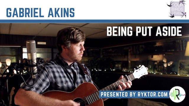 Gabriel Akins | Being Put Aside | Four Birds Sessions