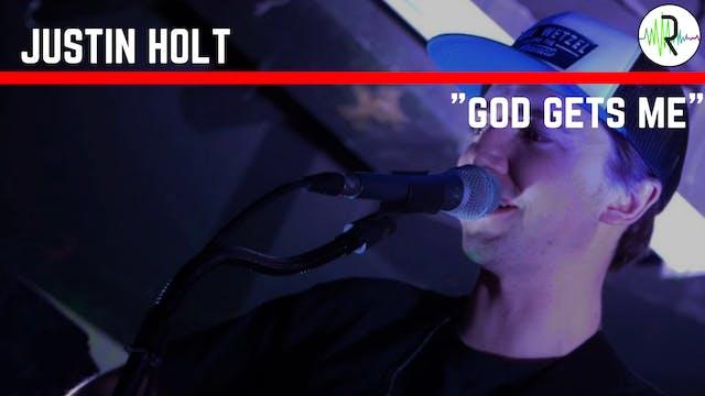 God Gets Me - Justin Holt